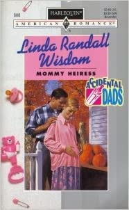 Mommy Heiress (Accidental Dads) Mass Market Paperback – October 1, 1995 by Linda Randall Wisdom (Author)