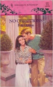 No Objections (Harlequin Romance #3281) Mass Market Paperback – September 1, 1993 by Kate Denton  (Author)