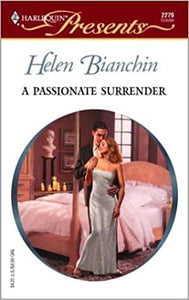 A Passionate Surrender Mass Market Paperback – October 1, 2002 by Helen Bianchin  (Author)