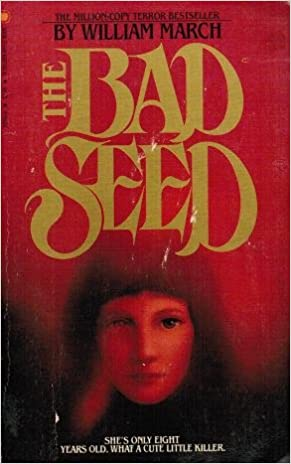 The Bad Seed by William March  (Author)  -Paperback - 1984