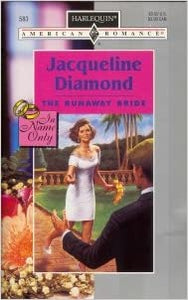 The Runaway Bride (In Name Only) (Harlequin American Romance #583) Mass Market Paperback – April 1, 1995 by Jacqueline Diamond  (Author)