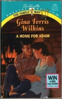 A Home For Adam (The Family Way) (Silhouette Special Edition, No 980) Mass Market Paperback – August 1, 1995 by Gina Ferris Wilkins (Author)