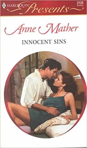 Innocent Sins (Harlequin Presents, 2133) Mass Market Paperback – October 1, 2000 by Anne Mather  (Author)