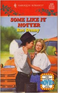 Some Like It Hotter Mass Market Paperback – October 1, 1994 by Roz Denny (Author)