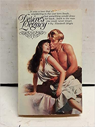 Desire's Legacy Paperback – January 1, 1981 by Elizabeth Bright  (Author)