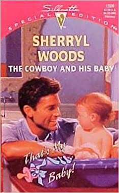 The Cowboy And His Baby (Silhouette Special Edition # 1009) Mass Market Paperback – January 1, 1996 by Sherryl Woods  (Author)