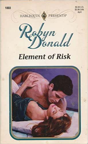 Element of Risk (Harlequin Presents #1803) Mass Market Paperback – March 1, 1996 by Robyn Donald  (Author)