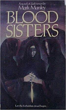 Blood Sisters Paperback – September 1, 1985 by Mark Manley (Author)