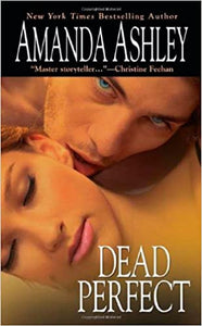 Dead Perfect Mass Market Paperback – February 1, 2008 by Amanda Ashley  (Author)
