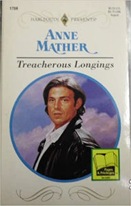 Treacherous Longings (Dangerous Liasons) Mass Market Paperback – July 1, 1995 by Anne Mather  (Author)