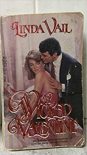 My Wicked Valentine Mass Market Paperback – January 2, 1989 by Linda Vail  (Author)