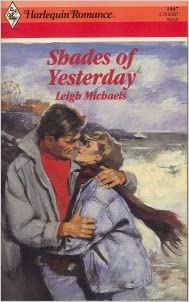 Shades Of Yesterday Paperback – July 1, 1989 by Leigh Michaels  (Author)