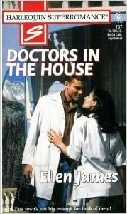 Doctors in the House (Harlequin Superromance, No. 757) Mass Market Paperback – August 1, 1997 by Ellen James  (Author)