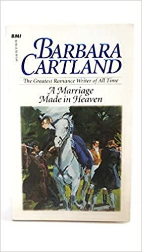 A Marriage Made in Heaven (Bantam Romance Books #165) Mass Market Paperback – November 1, 1982 by Barbara Cartland  (Author)