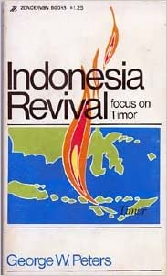 Indonesia Revival; Focus on Timor Paperback – January 1, 1974 by George W Peters (Author)