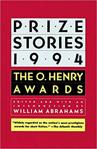 Prize Stories 1994: The O. Henry Awards (The O. Henry Prize Collection) Paperback – March 1, 1994 by William Abrahams (Editor)