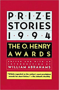 Prize Stories 1994: The O. Henry Awards (The O. Henry Prize Collection) Paperback by William Abrahams (Editor)