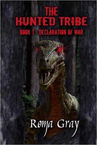 The Hunted Tribe: Book 1: Declaration of War (Volume 1) Paperback – March 12, 2016 by Roma Gray  (Author)
