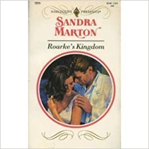 Roarke's Kingdom (Harlequin Presents) Paperback – June 1, 1993 by Sandra Marton  (Author)