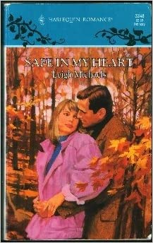 Safe In My Heart Mass Market Paperback – January 1, 1993 by Leigh Michaels (Author)