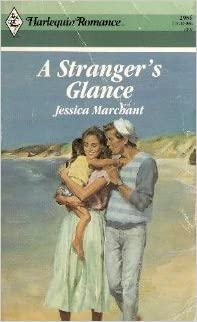 Stranger's Glance, A (Harlequin Romance, No. 2986) Paperback – May 1, 1989 by Jessica Marchant  (Author)