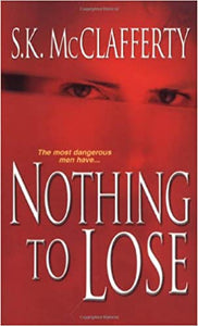 Nothing to Lose Paperback – August 1, 2006 by S. K. McClafferty  (Author)