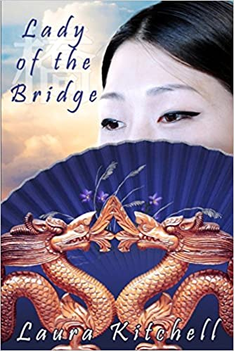 Lady of the Bridge Paperback – September 17, 2015 by Laura Kitchell (Author)