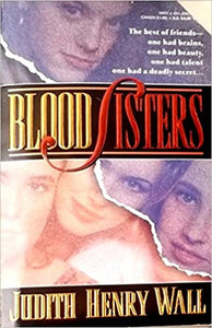 Blood Sisters Mass Market Paperback – January 1, 1994 by Judith Henry Wall  (Author)