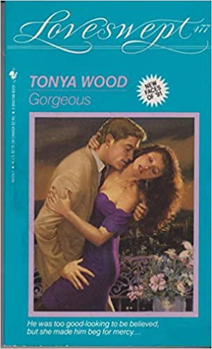 GORGEOUS (Loveswept) Mass Market Paperback – May 1, 1991 by Tonya Wood  (Author)