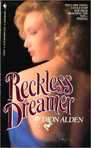Reckless Dreamer Paperback –  1985 by Dion Alden  (Author)