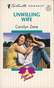Unwilling Wife (Silhouette Romance, No. 1063) Mass Market Paperback – January 1, 1995 by Carolyn Zane (Author), Carolyn Suzanne Pizzutti (Author), Anne Canadeo (Editor)