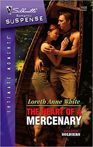 The Heart of a Mercenary (Shadow Soldiers) Mass Market Paperback – September 26, 2006 by Loreth Anne White  (Author)