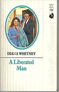 A Liberated Man (Silhouette Romance, No. 703) Mass Market Paperback – January 1, 1990 by Diana Whitney  (Author)