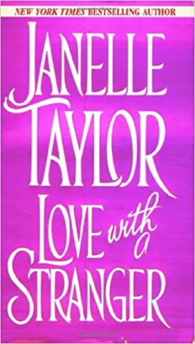 Love With a Stranger Mass Market Paperback – October 1, 1996 by Janelle Taylor  (Author)