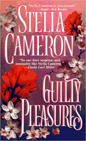 Guilty Pleasures Mass Market Paperback – April 1, 1997 by Stella Cameron  (Author)