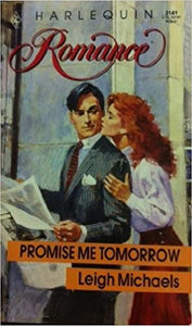 Promise Me Tomorrow Paperback – July 1, 1991 by Leigh Michaels  (Author)