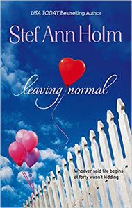 Leaving Normal (Mira Romance) Mass Market Paperback – September 27, 2005 by Stef Ann Holm  (Author)