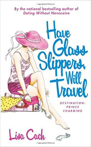Have Glass Slippers, Will Travel Mass Market Paperback – August 30, 2005 by Lisa Cach  (Author)