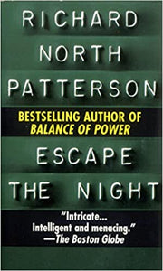 Escape the Night: A Novel Mass Market Paperback – June 12, 1986 by Richard North Patterson  (Author)