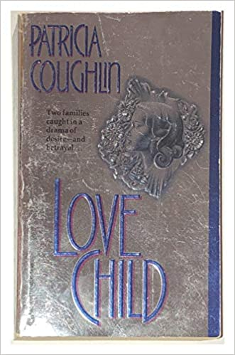 Love Child (Silhouette Big Summer Read) Mass Market Paperback – June 1, 1992 by PATRICIA COUGHLIN (Author)