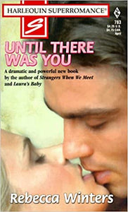 Until There Was You (Harlequin Superromance No. 783) Mass Market Paperback – March 1, 1998 by Rebecca Winters  (Author)