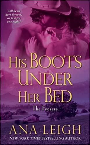 His Boots Under Her Bed (Frasers) Mass Market Paperback – December 26, 2006 by Ana Leigh  (Author)