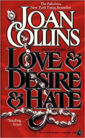 Love & Desire & Hate Paperback – November 1, 1991 by Joan Collins  (Author)