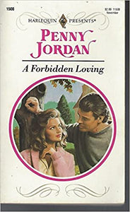 A Forbidden Loving (Harlequin Presents, No 1508) Mass Market Paperback – October 1, 1992 by Penny Jordan  (Author)