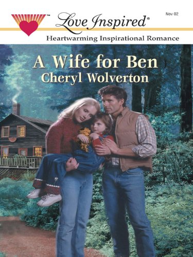 A Wife for Ben (Everyday Heroes, Book 1) (Love Inspired #192) Mass Market Paperback – November 1, 2002 by Cheryl Wolverton  (Author)