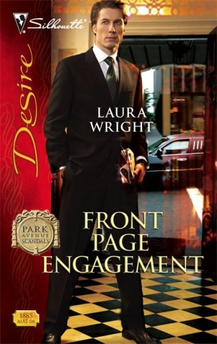 Front Page Engagement (Park Avenue Scandals) Mass Market Paperback – August 12, 2008 by Laura Wright  (Author)