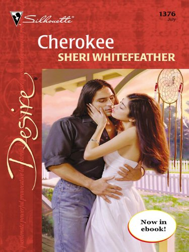 Cherokee (Desire, 1376) Mass Market Paperback – July 1, 2001 by Sheri Whitefeather (Author)