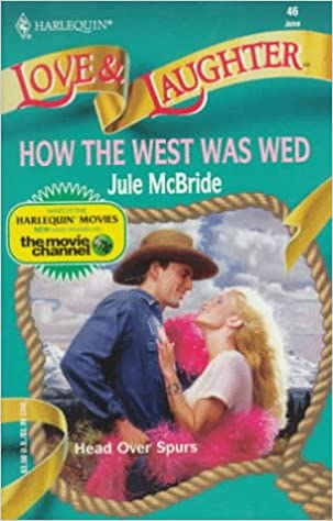 How The West Was Wed (Love and Laughter) Mass Market Paperback – May 1, 1998 by Jule McBride (Author)