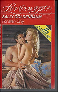 FOR MEN ONLY (Loveswept #692) Mass Market Paperback – May 1, 1994 by Sally Goldenbaum  (Author)