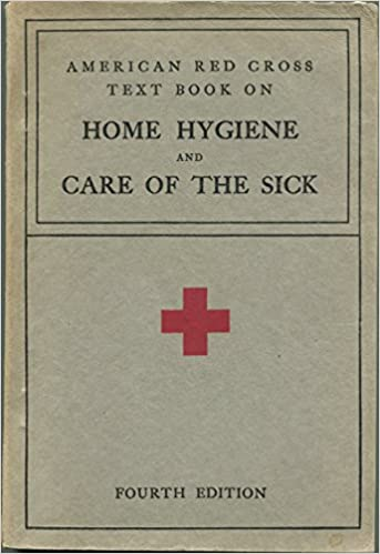 American Red Cross text-book on home hygiene and care of the sick Paperback – 1933 by Jane A Delano (Author)